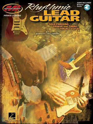 Rhythmic Lead Guitar - Solo Phrasing, Groove and Timing for All Styles By Tagliarino, Barrett