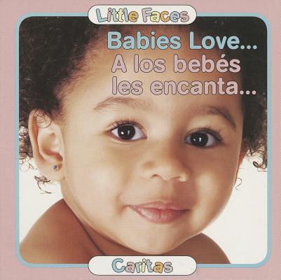 Babies Love.../ A los bebes les encanta