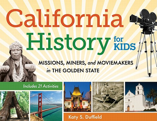 California History for Kids By Duffield, Katy S.